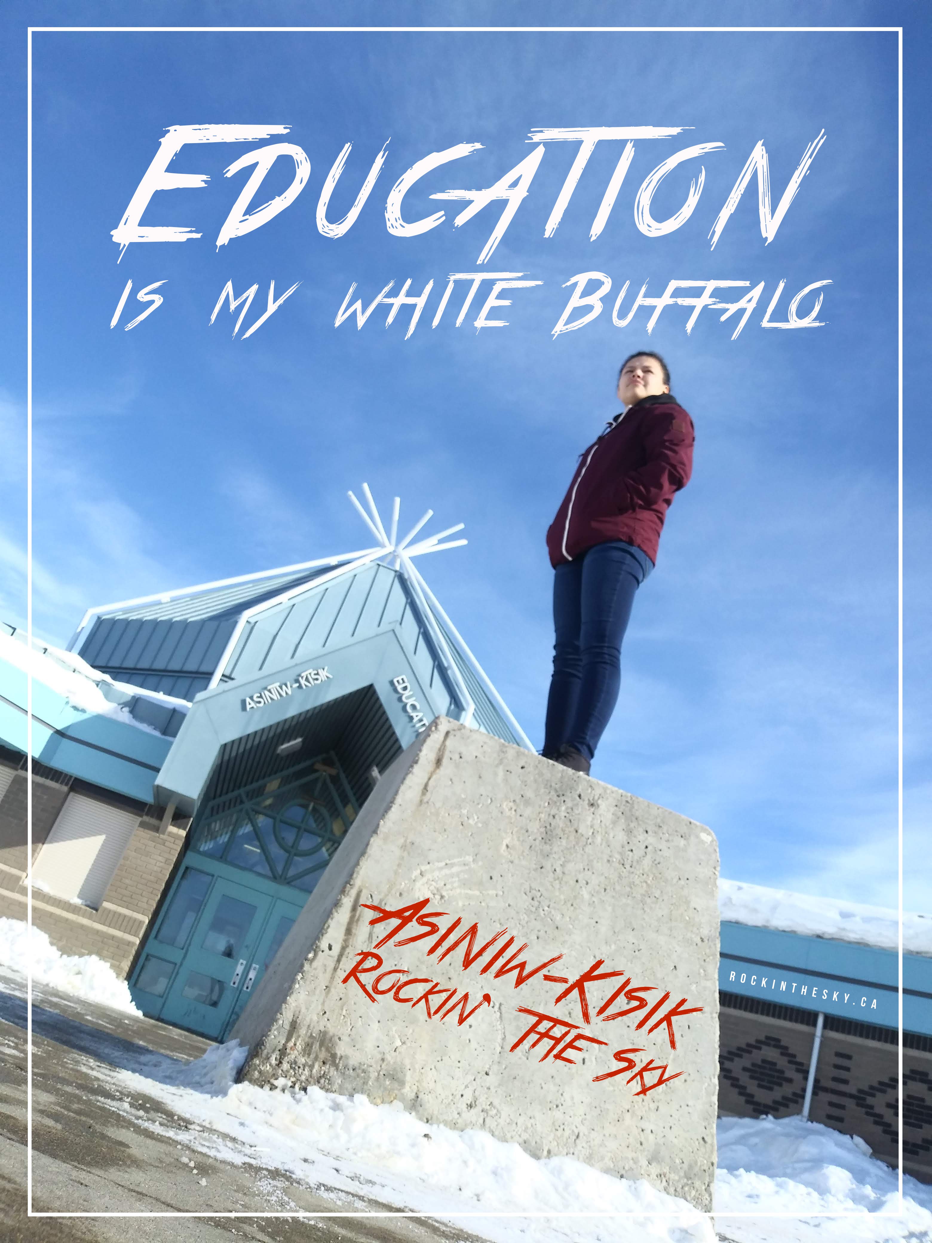 Education is my white buffalo poster final
