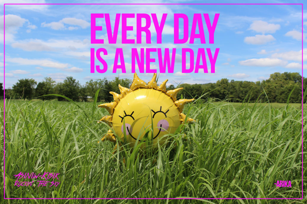 everyday is a new day